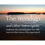 The Wendigo and other Native Spirits: Pre-Order